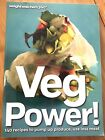 Weight Watchers Veg Power 140 recipes to pump up produce use less meat