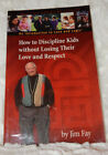 How to Discipline Kids Without Losing Their Love  Respect by Jim Fay parenting