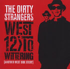 Dirty Strangers - West 12 To Wittering  2009 CD ( Keith Richards )  NEW / SEALED