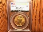 2011 W 10 Gold Spouse J Grant PCGS MS70 FIRST STRIKE Uncirculated