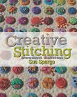 Creative Stitching Second Edition by Sue Spargo Hand Embroidery Folk Art BOOK