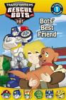 Transformers Rescue Bots: Bots' Best Friend (Passport to Reading Level 1) by Ro