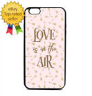 Love Is In The Air Phone Case Galaxy S Note Edge iPhone 5 6 7 8 9 X +