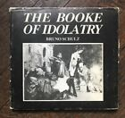 THE BOOKE OF IDOLATRY FIRST POLISH EDITION IN ENGLISH BY BRUNO SCHULZ