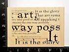 The Glory And Good Of Art Browning Quote By Stamper Anonymous Rubber Stamp