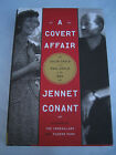 A Covert Affair Julia Child by Jennet Conant SIGNED 1st 1st 2011 HCDJ WW II Spy