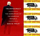 Trumpocracy by David Frum The Corruption of the by David Frum [Hardcover]