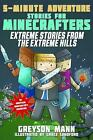 Extreme Stories from the Extreme Hills: 5-Minute Adventure Stories for Minecraf