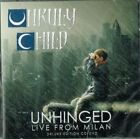 UNRULY CHILD - Unhinged (Live from Milan)(Frontiers Deluxe cd/DVD -New