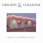 Love Is a Strange Hotel by Gregson & Collister (CD, 1990) Any Trouble/Folk Rock