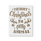 Merry Christmas Ya Filthy Animal Stencil - Durable Reusable Mylar Stencils
