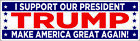 I Support Our President TRUMP Make America Great Again Decal Sticker