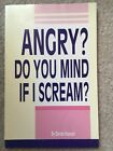 Angry Do You Mind If I Scream by Devon Hansen 1991 Signed by Author