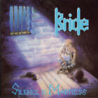 BRIDE SILENCE IS MADNESS ORIGINAL PURE METAL EDITION CD!! (63)