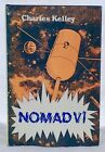 Nomad VI By Charles Kelley 1983 Vantage 1st edit in dj rare sci fi spy novel