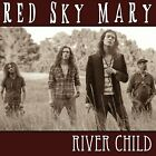 RED SKY MARY - RIVER CHILD - CD - NEW