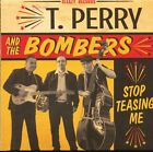 T. Perry & The Bombers - Stop Teasing Me (CD) - Revival Rock & Roll/Rockabilly