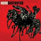 Hero Destroyed [EP] by Hero Destroyed (CD, Jul-2008, Relapse Records Disc Only