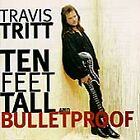 Ten Feet Tall and Bulletproof by Travis Tritt (CD, Apr-1994 Disc Only