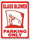 Glass Blower Parking Only Sign Size Options Gift Decor for Artists