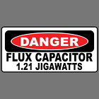 Danger Flux Capacitor 1.21 Jigawatts Funny Vinyl Sticker Car Truck Window Decal