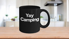 Yay Camping Mug Black Ceramic Coffee Cup Funny Gift for Camper Explorer