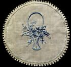 Early Vintage Hand Embroidered Wedding Basket in Blue Off-white Linen Doily