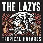 THE LAZYS - TROPICAL HAZARDS - CD - NEW
