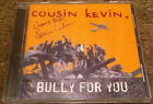 COUSIN KEVIN - Bully For You CD AUTOGRAPHED (THIRD EYE BLIND / Kevin Cadogan)