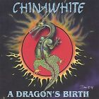 Chinawhite - A Dragon's Birth (HARD ROCK / METAL / 1997)