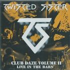 Club Daze, Vol. 2: Live in the Bars by Twisted Sister (CD, May-2012, Armoury Rec