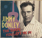 Jimmy Donley - The Shape You Left Me In - Cajun/Zydeco/Swamp Pop