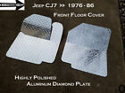 Jeep CJ7 Highly Polished Aluminum Diamond Plate Front Floor Cover 1976 86