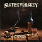SISTER WHISKEY - Liquor & Poker (CD / 9 45298-2 / Dana Strum / Simple Man)
