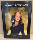 BEYOND LOIS LANE NOEL NEILL MOTION PICTURE ACTRESS BIOGRAPHY SIGNED x2 1st ED HB