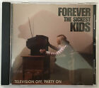 FOREVER THE SICKEST KIDS - Television Off, Party On EP (CD