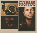 Carus Thompson - Creature Of Habit (CD) - Americana/Alt.Country/Roots