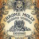 CHROME MOLLY Hoodoo Voodoo 2017 10-track CD album BRAND NEW/SEALED
