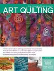 The Complete Photo Guide to Art Quilting by Stein Susan