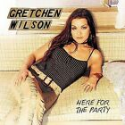 Gretchen Wilson - Gretchen Wilson: Here for the Party CD DISC ONLY #G145