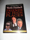 Friends in High Places Bill  Hillary Clinton by Webb Hubbell SIGNED 1997 HCDJ