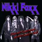 Nikki Foxx - If You Ain't Been Foxxed, You Ain't Been F**ked! NEW CD Hard Rock