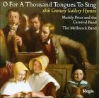 O for a Thousand Tongues to Sing: 18th Century Gallery Hymns (CD, 2011, Regis)