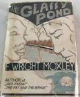 F Wright Moxley The Glassy Pond First Edition HC DJ New Orleans Crime Novel