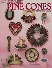 Pine Cone Crafts Projects Book including Wreaths Primarily Pine Cones