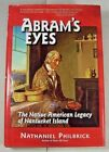 ABRAMS EYES Native American Legacy NANTUCKET MA 1st Edition Hardcover Book