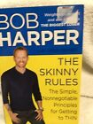 Bob HarperThe Skinny RulesThe SimpleNonnegotiable Principles for Getting Thin