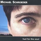 CD • Michael Schroeder • Fuel for the Soul • 10 tracks