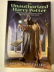 Castro Adam Troy THE UNAUTHORIZED HARRY POTTER 1st Ed1st Print 2006 Very Good