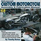 Advanced Custom Motorcycle Assembly & Fabrication Book~planning & assemble~NEW!